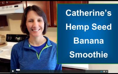 Catherine's Hemp Seed Banana Smoothie